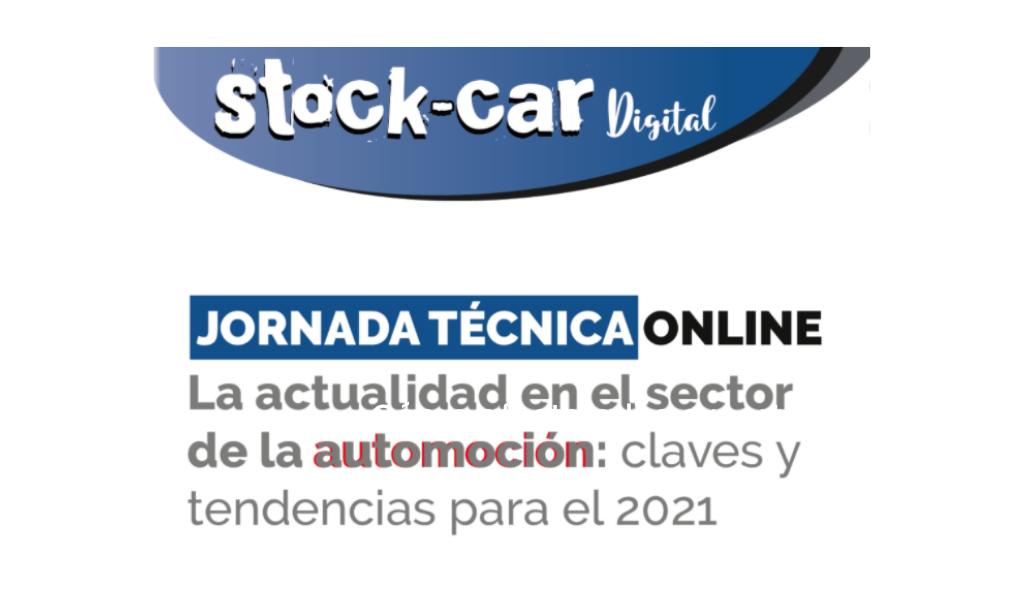 """Jornada técnica online """"La actualidad en el sector de la automoción: claves y tendencias para el 2021"""" de Stock-Car. Grabación disponible."""